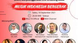 Relawan Nasional Lawan Covid (RNLC19) dan Rumah Kreasi Indonesia Hebat (RKIH) Mempersembahkan Live Streaming Musik dengan tema Musik Indonesia Bergerak